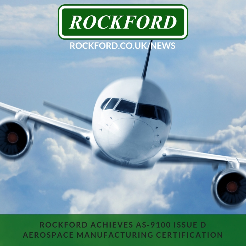 Rockford Achieves AS-9100 Issue D Aerospace Manufacturing Certification